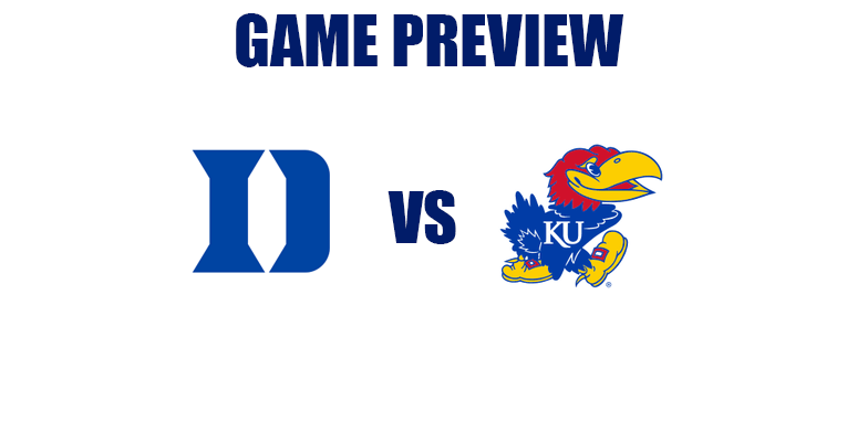 Game Preview by @RandyDunson – Duke Blue Devils vs. Kansas Jayhawks