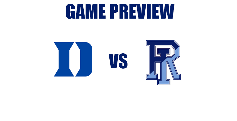 Game Preview by @RandyDunson – Duke Blue Devils vs. Rhode Island Rams