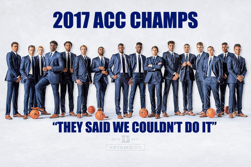 The Ceiling is the Roof and Duke is Hanging a Banner there as your 2017 ACC Champs; 75-69 Over Notre Dame