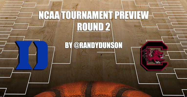 NCAAT Round 2 Game Preview by @RandyDunson – Duke Blue Devils vs. South Carolina Gamecocks