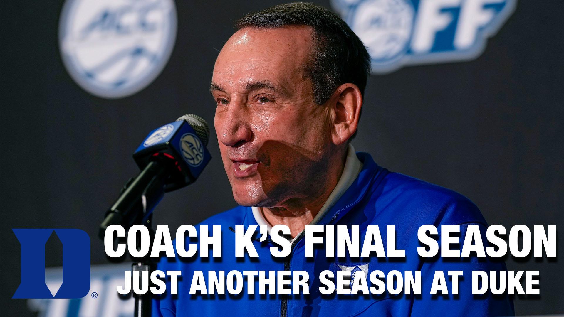 Coach K's Final Season Is Just Another Season At Duke